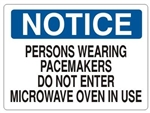 Notice Persons Wearing Pacemakers Do Not Enter Microwave Oven In Use Sign - Choose 7 X 10 - 10 X 14, Self Adhesive Vinyl, Plastic or Aluminum.