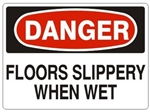 DANGER FLOOR SLIPPERY WHEN WET, OSHA Safety Sign - Choose 7 X 10 - 10 X 14, Self Adhesive Vinyl, Plastic or Aluminum.