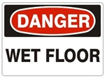 DANGER WET FLOOR, Accident Prevention Sign - Choose 7 X 10 - 10 X 14, Self Adhesive Vinyl, Plastic or Aluminum.