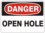 DANGER OPEN HOLE Sign - Choose 7 X 10 - 10 X 14, Self Adhesive Vinyl, Plastic or Aluminum.