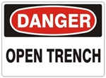 DANGER OPEN TRENCH Sign - Choose 7 X 10 - 10 X 14, Self Adhesive Vinyl, Plastic or Aluminum.