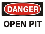 DANGER OPEN PIT Sign - Choose 7 X 10 - 10 X 14, Self Adhesive Vinyl, Plastic or Aluminum.