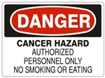 Danger Cancer Hazard Authorized Personnel Only No Smoking or Eating Sign - Choose 7 X 10 - 10 X 14, Self Adhesive Vinyl, Plastic or Aluminum.