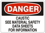 Danger Caustic See Material Safety Data Sheet For More Information Sign - Choose 7 X 10 - 10 X 14, Self Adhesive Vinyl, Plastic or Aluminum.