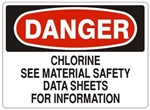 Danger Chlorine See Material Safety Data Sheets For More Information Sign - Choose 7 X 10 - 10 X 14, Self Adhesive Vinyl, Plastic or Aluminum.