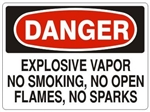 DANGER EXPLOSIVE VAPOR NO SMOKING, NO OPEN FLAMES, NO SPARKS Sign - Choose 7 X 10 - 10 X 14, Self Adhesive Vinyl, Plastic or Aluminum.