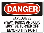 Danger Explosives 2 Way Radios and CB's Must Be Turned Off Beyond This Point Sign - Choose 7 X 10 - 10 X 14, Self Adhesive Vinyl, Plastic or Aluminum.