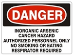 Danger Inorganic Arsenic Cancer Hazard Authorized Personnel Only No Smoking or Eating Respirator Required Sign - Choose 7 X 10 - 10 X 14, Self Adhesive Vinyl, Plastic or Aluminum.