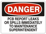 DANGER PCB REPORT LEAKS OR SPILLS IMMEDIATELY TO MAINTENANCE SUPERINTENDENT Sign - Choose 7 X 10 - 10 X 14, Self Adhesive Vinyl, Plastic or Aluminum.