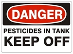 DANGER PESTICIDES IN TANK KEEP OFF Sign - Choose 7 X 10 - 10 X 14, Self Adhesive Vinyl, Plastic or Aluminum.