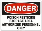 DANGER POISON PESTICIDE STORAGE AREA AUTHORIZED PERSONNEL ONLY Sign - Choose 7 X 10 - 10 X 14 Self Adhesive Vinyl, Plastic or Aluminum.