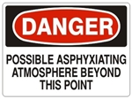 DANGER POSSIBLE ASPHYXIATING ATMOSPHERE BEYOND THIS POINT Sign - Choose 7 X 10 - 10 X 14, Self Adhesive Vinyl, Plastic or Aluminum.