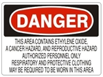 DANGER THIS AREA CONTAINS ETHYLENE OXIDE A CANCER AND REPRODUCTIVE HAZARD Sign - Choose 7 X 10 - 10 X 14, Self Adhesive Vinyl, Plastic or Aluminum.