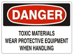 Danger Toxic Materials Wear Protective Equipment When Handling Sign - Choose 7 X 10 - 10 X 14, Self Adhesive Vinyl, Plastic or Aluminum.