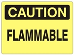 CAUTION FLAMMABLE Safety Signs - Choose 7 X 10 - 10 X 14, self Adhesive Vinyl, Plastic or Aluminum.