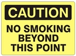 CAUTION NO SMOKING BEYOND THIS POINT Safety Sign - Choose 7 X 10 - 10 X 14, Self Adhesive Vinyl, Plastic or Aluminum.