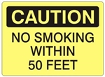 CAUTION NO SMOKING WITHIN 50 FEET Sign - Choose 7 X 10 - 10 X 14, Self Adhesive Vinyl, Plastic or Aluminum.