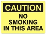 CAUTION NO SMOKING IN THIS AREA Signs - Choose 7 X 10 - 10 X 14, Self Adhesive Vinyl, Plastic or Aluminum.