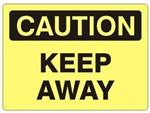CAUTION KEEP AWAY Sign - Choose 7 X 10 - 10 X 14, Self Adhesive Vinyl, Plastic or Aluminum.