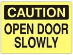 CAUTION OPEN DOOR SLOWLY Sign - Choose 7 X 10 - 10 X 14, Self Adhesive Vinyl, Plastic or Aluminum.