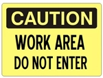 CAUTION WORK AREA DO NOT ENTER Sign - Choose 7 X 10 - 10 X 14, Self Adhesive Vinyl, Plastic or Aluminum.