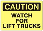 CAUTION WATCH FOR LIFT TRUCKS Sign - Choose 7 X 10 - 10 X 14, self Adhesive Vinyl, Plastic or Aluminum.