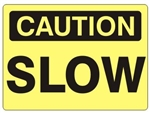 CAUTION SLOW Sign - Choose 7 X 10 - 10 X 14, Self Adhesive Vinyl, Plastic or Aluminum.