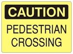 CAUTION PEDESTRIAN CROSSING Signs - Choose 7 X 10 - 10 X 14, Self Adhesive Vinyl, Plastic or Aluminum.
