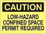 CAUTION LOW-HAZARD CONFINED SPACE PERMIT REQUIRED Sign - Choose 7 X 10 - 10 X 14, Self Adhesive Vinyl, Plastic or Aluminum.