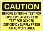Caution Before Entering Test For Explosive Atmosphere Test For Oxygen Deficiency Supply Fresh Air To Work Area Sign