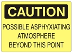 CAUTION POSSIBLE ASPHYXIATING ATMOSPHERE BEYOND THIS POINT Sign - Choose 7 X 10 - 10 X 14, Self Adhesive Vinyl, Plastic or Aluminum.