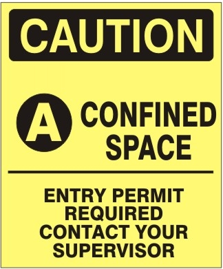 CAUTION A CONFINED SPACE ENTRY PERMIT REQUIRED CONTACT YOUR SUPERVISOR Sign - Choose 7 X 10 - 10 X 14, Self Adhesive Vinyl, Plastic or Aluminum.