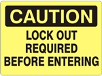CAUTION LOCK OUT REQUIRED BEFORE ENTERING Sign - Choose 7 X 10 - 10 X 14, Self Adhesive Vinyl, Plastic or Aluminum.