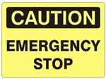 CAUTION EMERGENCY STOP Sign - Choose 7 X 10 - 10 X 14, Self Adhesive Vinyl, Plastic or Aluminum.