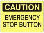 CAUTION EMERGENCY STOP BUTTON Sign - Choose 7 X 10 - 10 X 14, Self Adhesive Vinyl, Plastic or Aluminum.