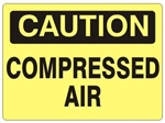 CAUTION COMPRESSED AIR Sign - Choose 7 X 10 - 10 X 14, Self Adhesive Vinyl, Plastic or Aluminum.
