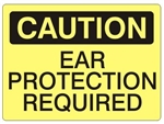 CAUTION EAR PROTECTION REQUIRED Sign - Choose 7 X 10 - 10 X 14, Self Adhesive Vinyl, Plastic or Aluminum.