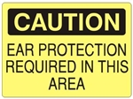 CAUTION EAR PROTECTION REQUIRED IN THIS AREA Sign - Choose 7 X 10 - 10 X 14, Self Adhesive  Vinyl, Plastic or Aluminum.