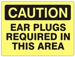 CAUTION EAR PLUGS REQUIRED IN THIS AREA Sign - Choose 7 X 10 - 10 X 14, Self Adhesive Vinyl, Plastic or Aluminum.