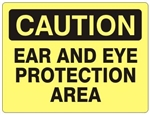 CAUTION EAR AND EYE PROTECTION AREA Sign - Choose 7 X 10 - 10 X 14, Self Adhesive Vinyl, Plastic or Aluminum.