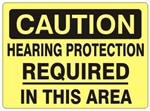 CAUTION HEARING PROTECTION REQUIRED IN THIS AREA Sign - Choose 7 X 10 - 10 X 14, Self Adhesive Vinyl, Plastic or Aluminum.