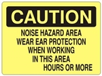 CAUTION NOISE HAZARD AREA WEAR EAR PROTECTION WHEN WORKING IN THIS AREA (Blank) HOURS OR MORE Sign - Choose 7 X 10 - 10 X 14, Self Adhesive Vinyl, Plastic or Aluminum.