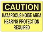 CAUTION HAZARDOUS NOISE AREA HEARING PROTECTION REQUIRED Sign - Choose 7 X 10 - 10 X 14, Self Adhesive Vinyl, Plastic or Aluminum.