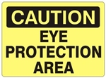 CAUTION EYE PROTECTION AREA Sign - Choose 7 X 10 - 10 X 14, Self Adhesive Vinyl, Plastic or Aluminum.