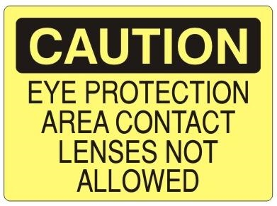 CAUTION EYE PROTECTION AREA CONTACT LENSES NOT ALLOWED Sign - Choose 7 X 10 - 10 X 14, Self Adhesive Vinyl, Plastic or Aluminum.