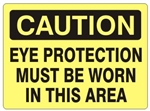 CAUTION EYE PROTECTION MUST BE WORN IN THIS AREA Sign - Choose 7 X 10 - 10 X 14, Self Adhesive Vinyl, Plastic or Aluminum.