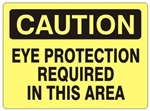 CAUTION EYE PROTECTION REQUIRED IN THIS AREA Sign - Choose 7 X 10 - 10 X 14, Self Adhesive Vinyl, Plastic or Aluminum.