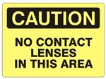 CAUTION NO CONTACT LENSES IN THIS AREA Sign - Choose 7 X 10 - 10 X 14, Self Adhesive Vinyl, Plastic or Aluminum.