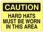 CAUTION HARD HATS MUST BE WORN IN THIS AREA Sign - Choose 7 X 10 - 10 X 14, Self Adhesive Vinyl, Plastic or Aluminum.