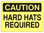 CAUTION HARD HATS REQUIRED Sign - Choose 7 X 10 - 10 X 14, Self Adhesive Vinyl, Plastic or Aluminum.